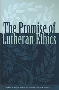 The Promise of Lutheran Ethics