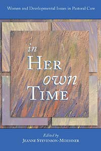 In Her Own Time: Women and Developmental Issues in Pastoral Care