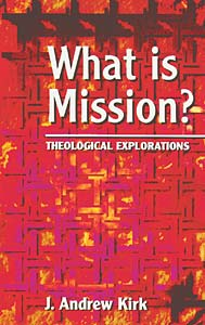 What is Mission?: Theological Explorations