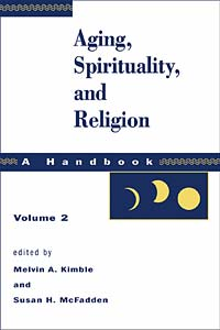 Aging, Spirituality, and Religion, A Handbook: Volume 2