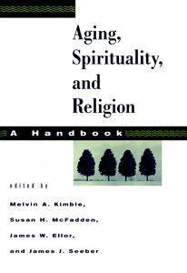 Aging, Spirituality, and Religion, A Handbook: Volume 1
