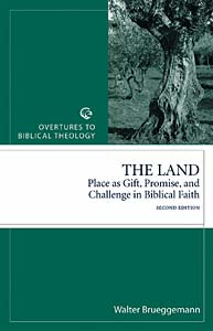 The Land: Place as Gift, Promise, and Challenge in Biblical Faith, 2nd Edition