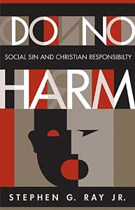 Do No Harm: Social Sin and Christian Responsibility