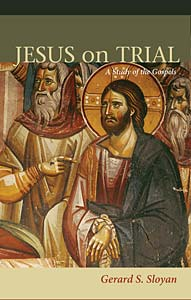 Jesus on Trial: A Study of the Gospels, Second Edition