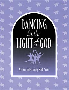 Dancing in the Light of God: A Piano Collection