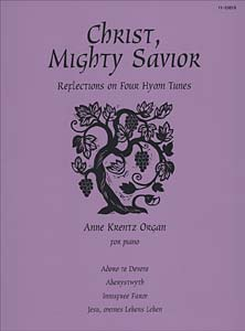 Christ, Mighty Savior: Reflections on Four Hymn Tunes