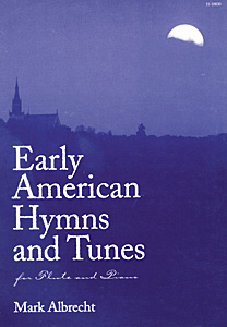 Early American Hymns and Tunes for Flute and Piano