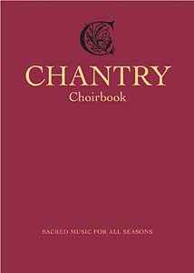 Chantry Choirbook: Sacred Music for All Seasons