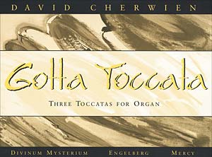 Gotta Toccata: Three Toccatas for Organ