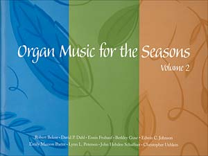 Organ Music for the Seasons: Volume 2
