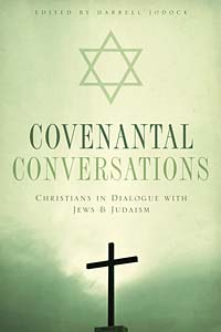 Covenantal Conversations: Christians in Dialogue with Jews and Judaism
