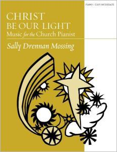 Christ Be Our Light: Music for the Church Pianist