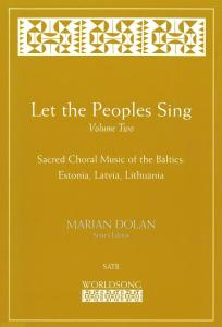 Let the Peoples Sing - Vol. 2: Sacred Choral Music of the Baltics (Estonia, Latvia, Lithuania)