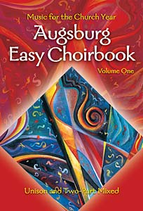 Augsburg Easy Choirbook, Volume 1: Music for the Church Year