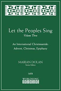 Let the Peoples Sing - Vol. 3: An International Christmastide: Advent, Christmas, Epiphany