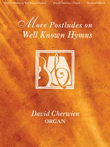 More Postludes on Well Known Hymns