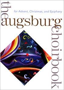 Augsburg Choirbook for Advent, Christmas and Epiphany