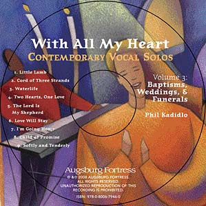 With All My Heart: Contemporary Vocal Solos: Volume 3: Baptisms, Weddings, & Funerals