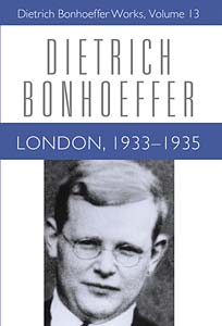 London, 1933-1935: Dietrich Bonhoeffer Works, Volume 13