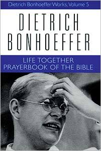 Life Together and Prayerbook of the Bible: Dietrich Bonhoeffer Works, Volume 5