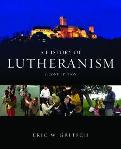 A History of Lutheranism: Second Edition