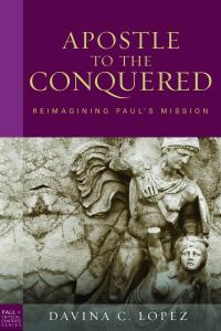 Apostle to the Conquered, paperback edition: Reimagining Paul's Mission