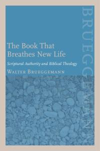 The Book That Breathes New Life: Scriptural Authority and Biblical Theology