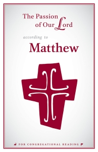 The Passion of Our Lord According to Matthew: For Congregational Reading