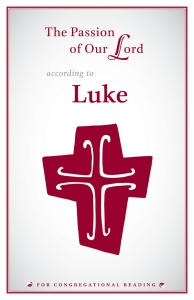 The Passion of Our Lord According to Luke