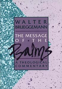 The Message of the Psalms: A Theological Commentary