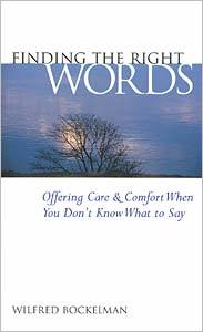 Finding the Right Words: Offering Care and Comfort When You Don't Know What to Say
