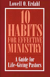 10 Habits for Effective Ministry: A Guide for Life-Giving Pastors