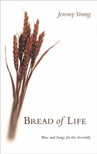 Bread of Life: Songbook: Mass and Songs for the Assembly