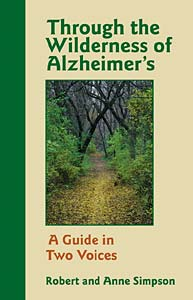 Through the Wilderness of Alzheimer's: A Guide in Two Voices