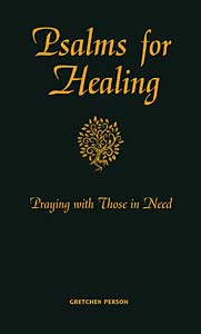 Psalms for Healing: Praying with Those in Need