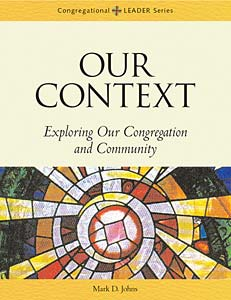 Our Context: Exploring Our Congregation and Community