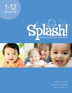 Splash! Pack: Birth to Three Faith Formation, 1-12 Months, Year 1