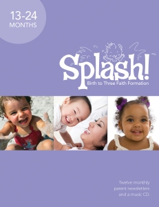 Splash! Pack: Birth to Three Faith Formation, 13-24 Months, Year 2