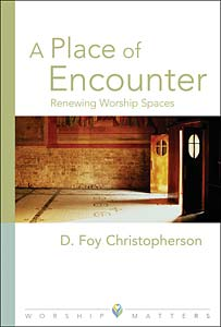A Place of Encounter: Renewing Worship Spaces