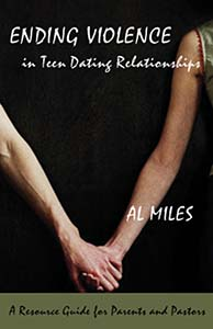 Ending Violence in Teen Dating Relationships: A Resource Guide for Parents and Pastors