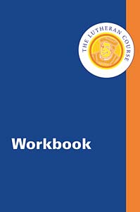 The Lutheran Course Workbook