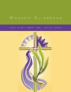 Worship Guidebook for Lent and the Three Days