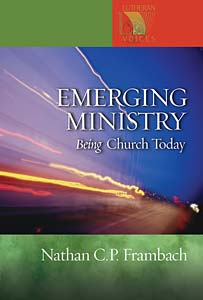 Emerging Ministry: Being Church Today