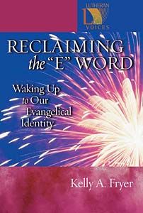 Reclaiming the ''E'' Word: Waking Up to Our Evangelical Identity