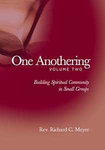 One Anothering, Volume 2: Building Spiritual Community in Small Groups