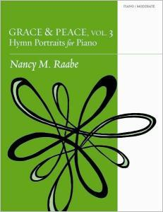 Grace & Peace, Volume 3: Hymn Portraits for Piano