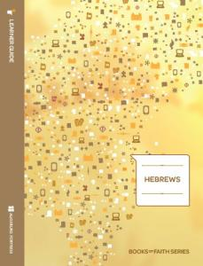 Hebrews Learner Guide: Books of Faith