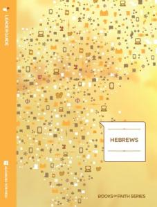 Hebrews Leader Guide: Books of Faith