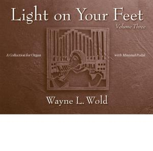 Light On Your Feet, Vol. 3: A Collection for Organ with Minimal Pedal