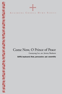Come Now, O Prince of Peace